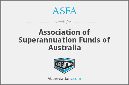 ASFA - Association of Superannuation Funds of Australia