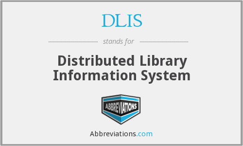 DLIS - Distributed Library Information System