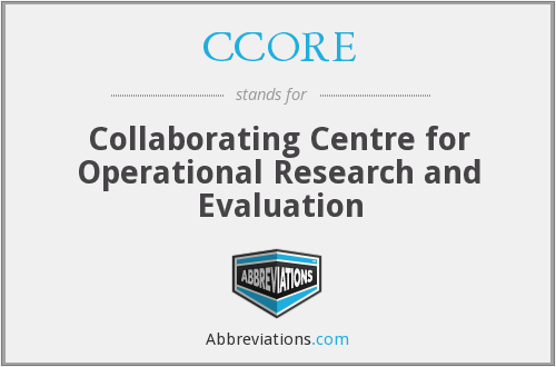 CCORE - Collaborating Centre for Operational Research and Evaluation