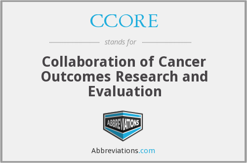 CCORE - Collaboration of Cancer Outcomes Research and Evaluation