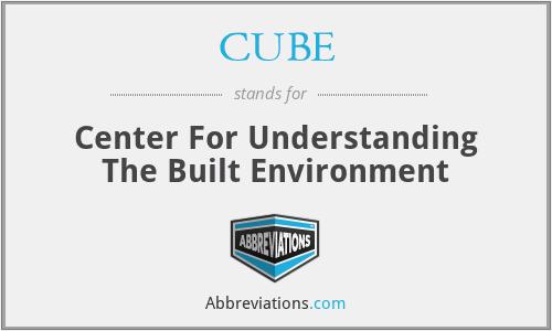 CUBE - Center For Understanding The Built Environment