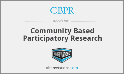 CBPR - Community Based Participatory Research