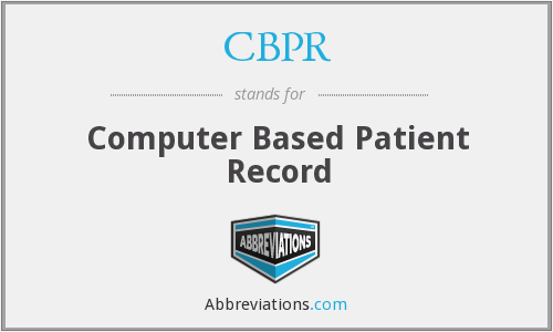 CBPR - Computer Based Patient Record