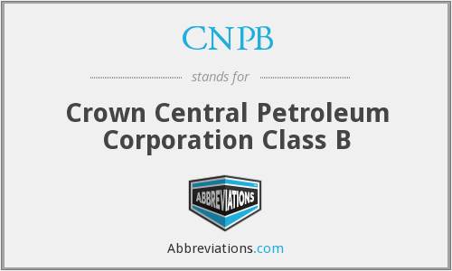 CNPB - Crown Central Petroleum Corporation Class B