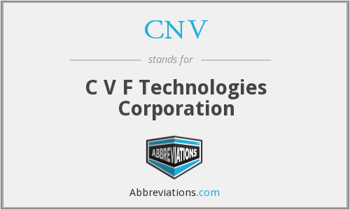 CNV - C V F Technologies Corporation