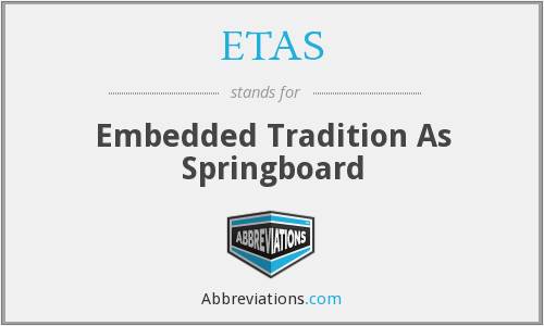 ETAS - Embedded Tradition As Springboard