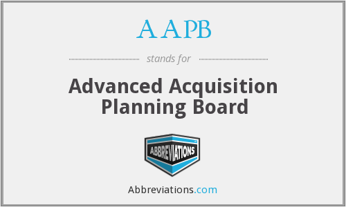 AAPB - Advanced Acquisition Planning Board