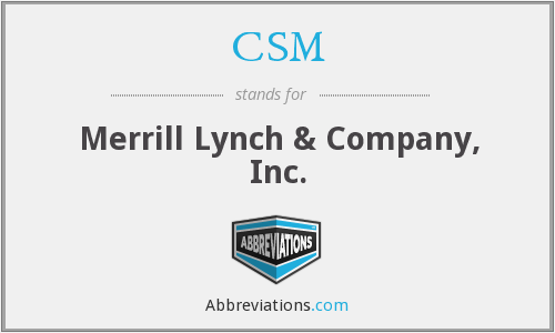 CSM - Merrill Lynch & Company, Inc.