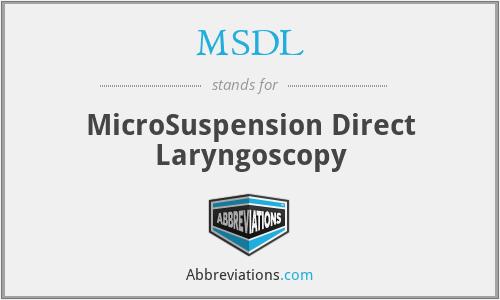 MSDL - MicroSuspension Direct Laryngoscopy