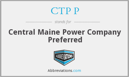 CTP P - Central Maine Power Company Preferred