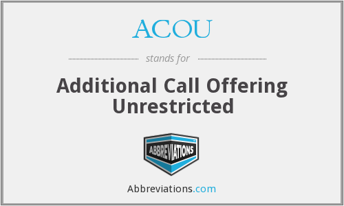 ACOU - Additional Call Offering Unrestricted
