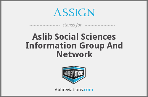 ASSIGN - Aslib Social Sciences Information Group And Network