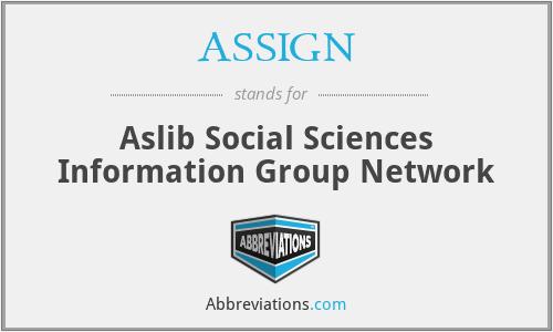 ASSIGN - Aslib Social Sciences Information Group Network