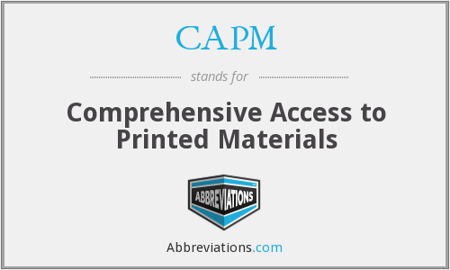 CAPM - Comprehensive Access to Printed Materials