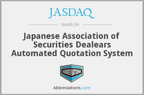 JASDAQ - Japanese Association of Securities Dealears Automated ...