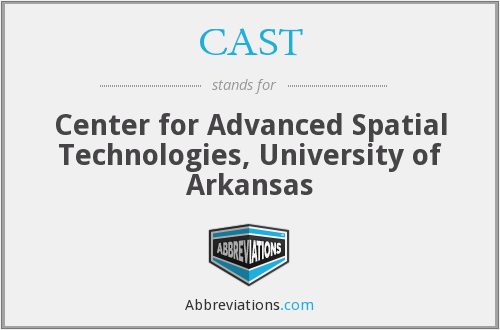 CAST - Center for Advanced Spatial Technologies, University of Arkansas