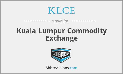 KLCE - Kuala Lumpur Commodity Exchange