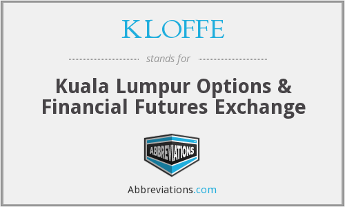 KLOFFE - Kuala Lumpur Options & Financial Futures Exchange
