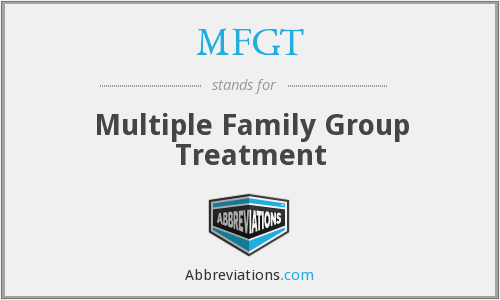 MFGT - Multiple Family Group Treatment