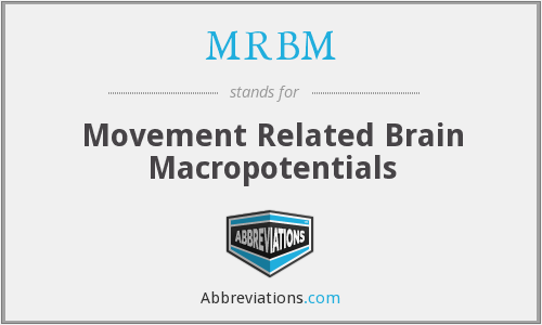 MRBM - Movement Related Brain Macropotentials