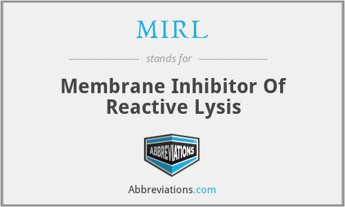 MIRL - Membrane Inhibitor Of Reactive Lysis