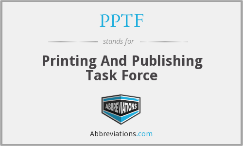 PPTF - Printing And Publishing Task Force
