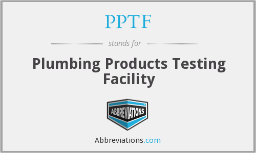 PPTF - Plumbing Products Testing Facility