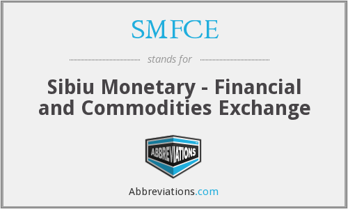SMFCE - Sibiu Monetary - Financial and Commodities Exchange