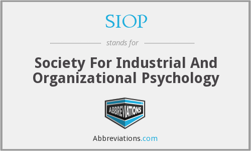 SIOP - Society For Industrial And Organizational Psychology