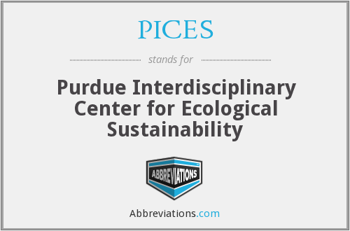 PICES - Purdue Interdisciplinary Center for Ecological Sustainability