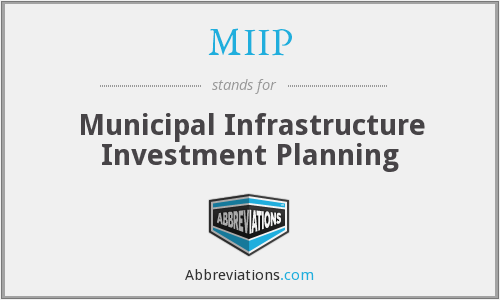MIIP - Municipal Infrastructure Investment Planning