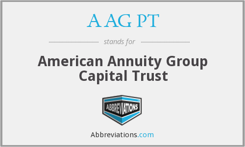 AAG PT - American Annuity Group Capital Trust
