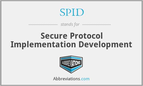 SPID - Secure Protocol Implementation Development
