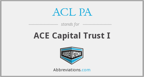 ACL PA - ACE Capital Trust I