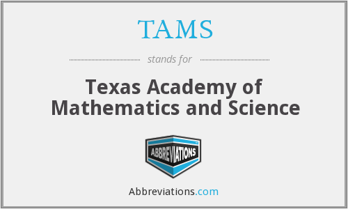 TAMS - Texas Academy of Mathematics and Science