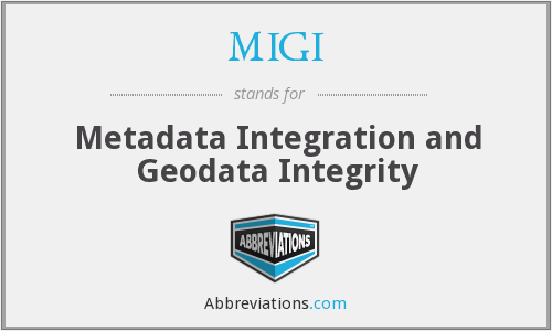 MIGI - Metadata Integration and Geodata Integrity