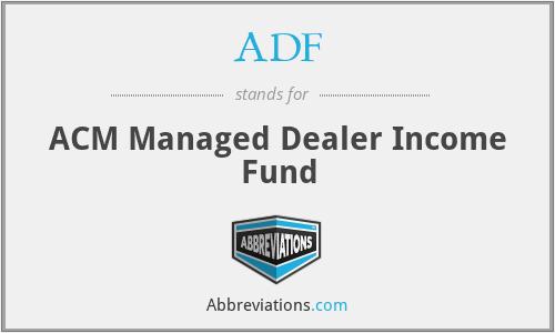 ADF - ACM Managed Dealer Income Fund