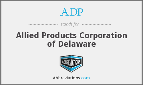 ADP - Allied Products Corporation of Delaware