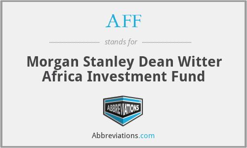 AFF - Morgan Stanley Dean Witter Africa Investment Fund