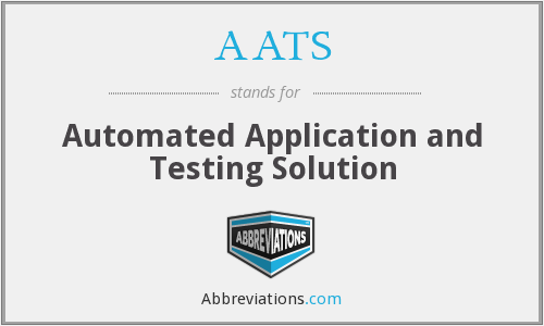 AATS - Automated Application and Testing Solution
