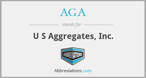 AGA - U S Aggregates, Inc.