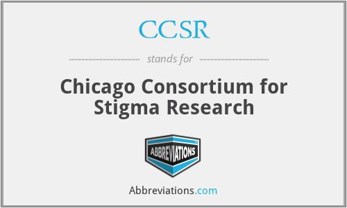 CCSR - Chicago Consortium for Stigma Research