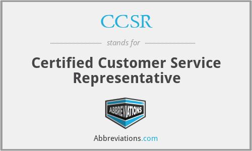 CCSR - Certified Customer Service Representative