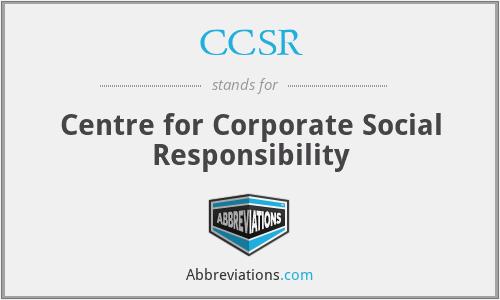 CCSR - Centre for Corporate Social Responsibility