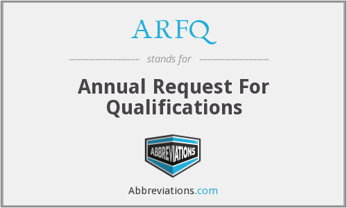 ARFQ - Annual Request For Qualifications