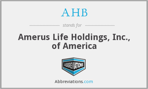 AHB - Amerus Life Holdings, Inc., of America