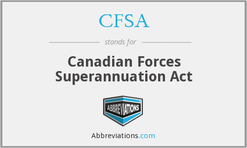 CFSA - Canadian Forces Superannuation Act