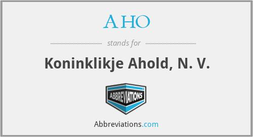 AHO - Koninklikje Ahold, N. V.