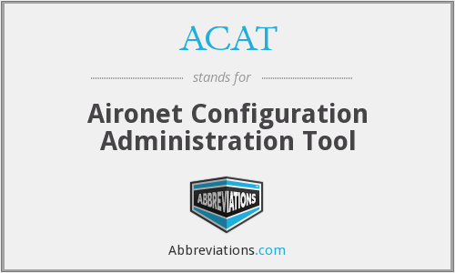 ACAT - Aironet Configuration Administration Tool