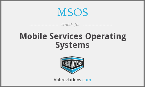 MSOS - Mobile Services Operating Systems